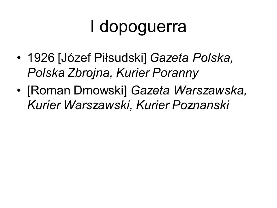 I dopoguerra1926 [Józef Piłsudski] Gazeta Polska, Polska Zbrojna, Kurier Poranny.